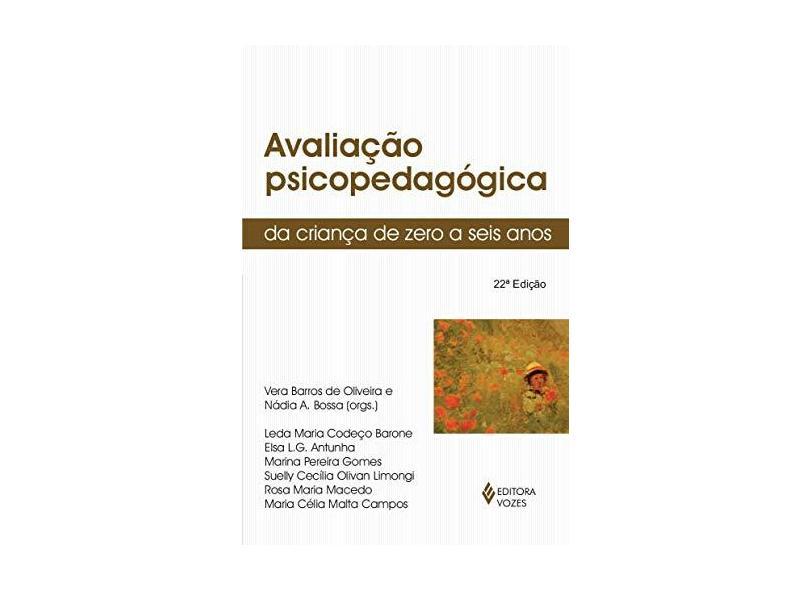 Avaliacao Psicopedagogica da Crianca de 0-6 - Oliveira, Vera Barros De - 9788532612632