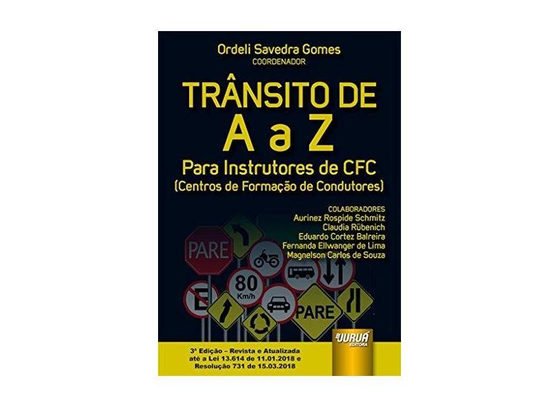 Trânsito de a A Z. Para Instrutores de CFC. Centros de Formação de Condutores - Ordeli Savedra Gomes - 9788536278827