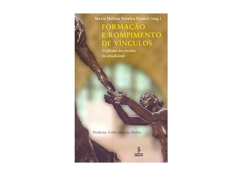 Formação e Rompimento de Vínculos - Franco, Maria Helena Pereira - 9788532307088