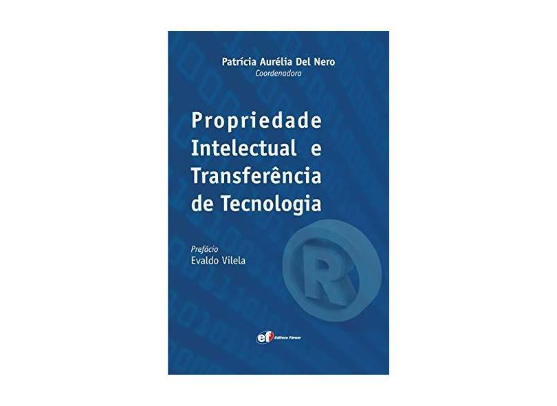 Propriedade Intelectual e Transferência de Tecnologia - Patrícia Aurélia Del Nero - 9788577004027