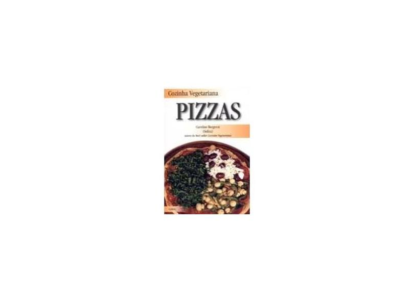 Cozinha Vegetariana - Pizzas - Bergerot, Caroline - 9788531607219