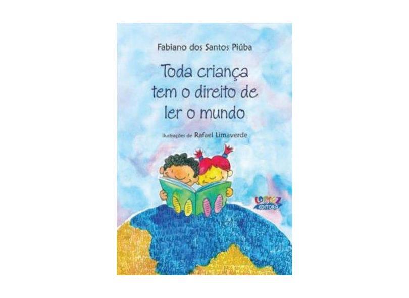 Toda Criança Tem o Direito de Ler o Mundo - Rafael Limaverde - 9788524915383
