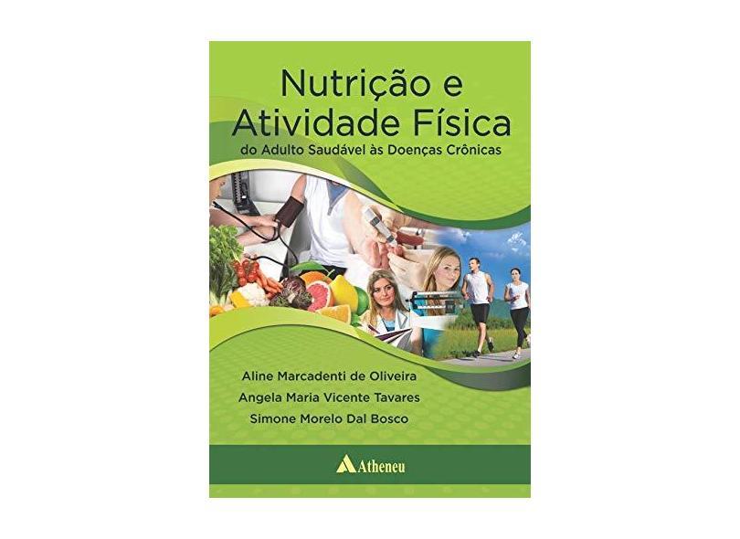 Nutrição e Atividade Física do Adulto Saudável às Doenças Crônicas - Capa Dura - 9788538806332