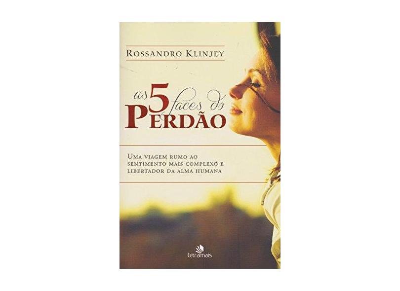 As 5 Faces do Perdão - Rossandra Klinjey - 9788563808684
