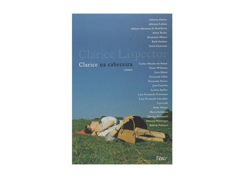 Clarice na Cabeceira - Lispector, Clarice - 9788532524874