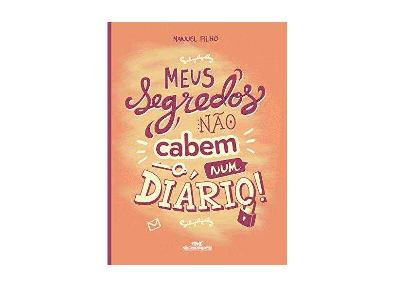 Meus Segredos não Cabem Num Diário - Manuel Filho - 9788506070345