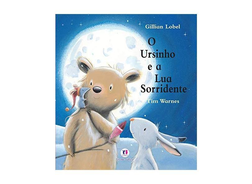 O Ursinho E A Lua Sorridente - Warnes,tim - 9788538022534
