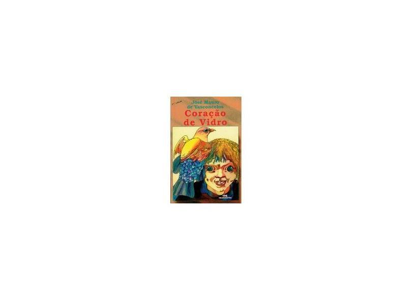 Coração de Vidro - 2ª Ed. 2011 - Vasconcelos, Jose Mauro De - 9788506065648