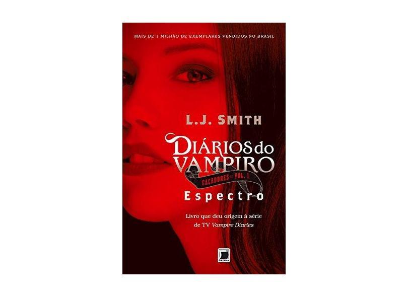 Diário do Vampiro - Espectro - Caçadores Vol.1 - Smith, L. J. - 9788501404008