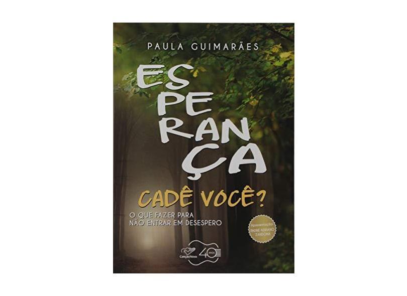 Esperança Cadê Você? - Paula Guimarães - 9788576779933