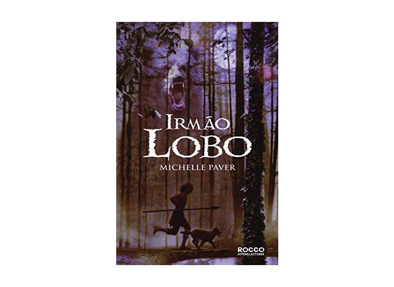 Irmão Lobo - Série Crônicas das Trevas Antigas - Paver, Michelle - 9788532519450