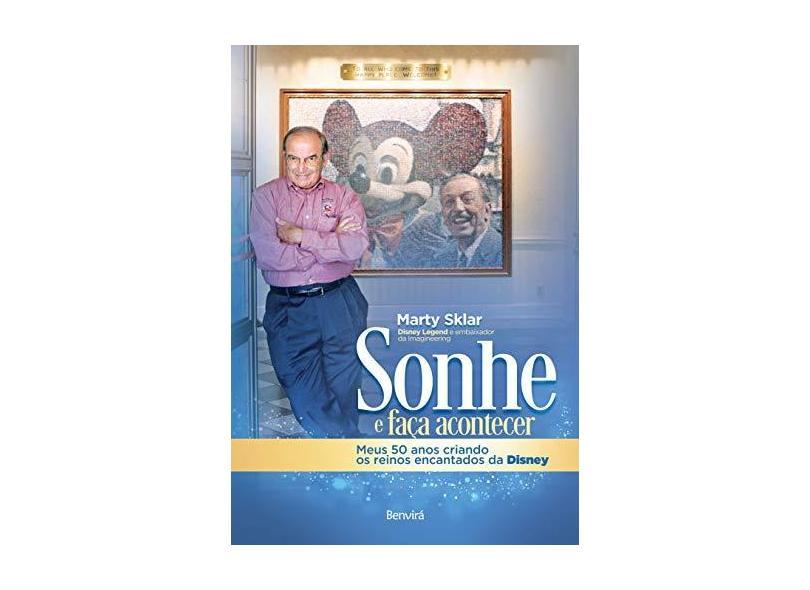 SONHE e FAÇA ACONTECER - Marty Sklar - 9788557172043