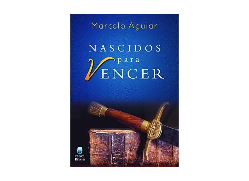"""Nascidos Para Vencer - """"aguiar, Marcelo"""" - 9788535803082"""