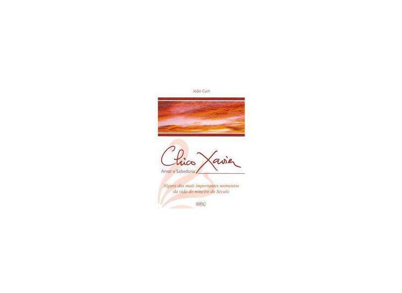 """Chico Xavier - Amor E Sabedoria - Ediçao De Bolso - """"cuin, Joao"""" - 9788575012222"""
