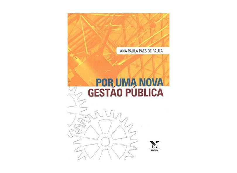 Por uma Nova Gestão Pública - Paula, Ana Paula Paes De - 9788522505289