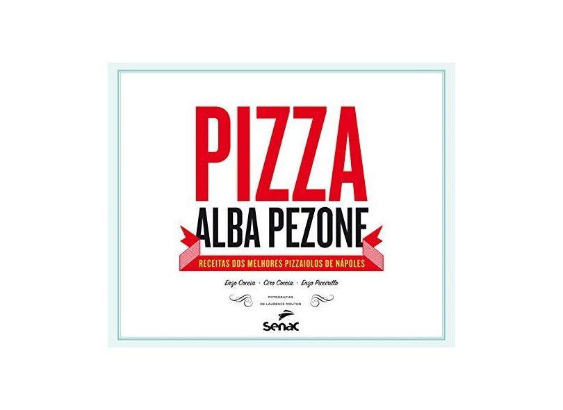 Pizza Alba Pezone. Receitas dos Melhores Pizzaiolos de Nápoles - Capa Dura - 9788539607433