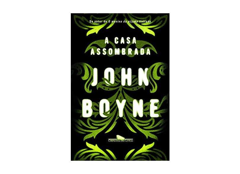 A Casa Assombrada - Boyne, John - 9788535925265