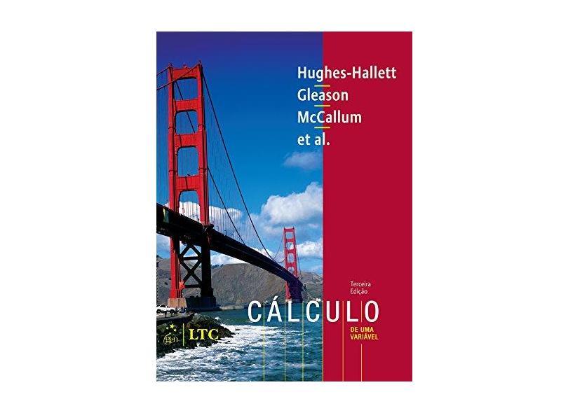 Cálculo de Uma Variável - 3ª Ed. - Hughes-hallett, Deborah - 9788521613909