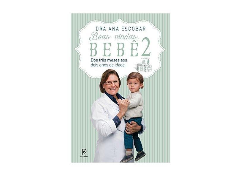 Boas-Vindas, Bebê 2. Dos 3 Meses aos Dois Anos de Idade - Capa Comum - 9788525058539