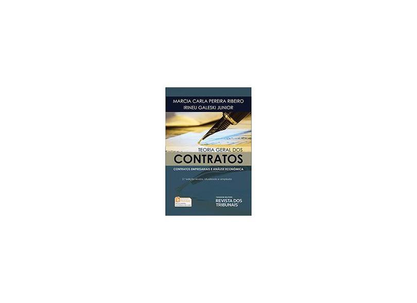 Teoria Geral Dos Contratos - Contratos Empresariais e Análise Econômica - 2ª Ed. 2015 - Irineu Júnior; Ribeiro, Márcia Carla - 9788520359167