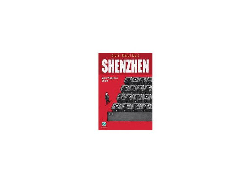 Shenzhen - Uma Viagem À China - Delisle, Guy - 9788560090198