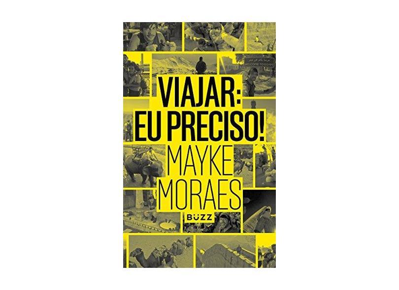 Viajar: Eu Preciso! - Mayke Moraes - 9788593156069
