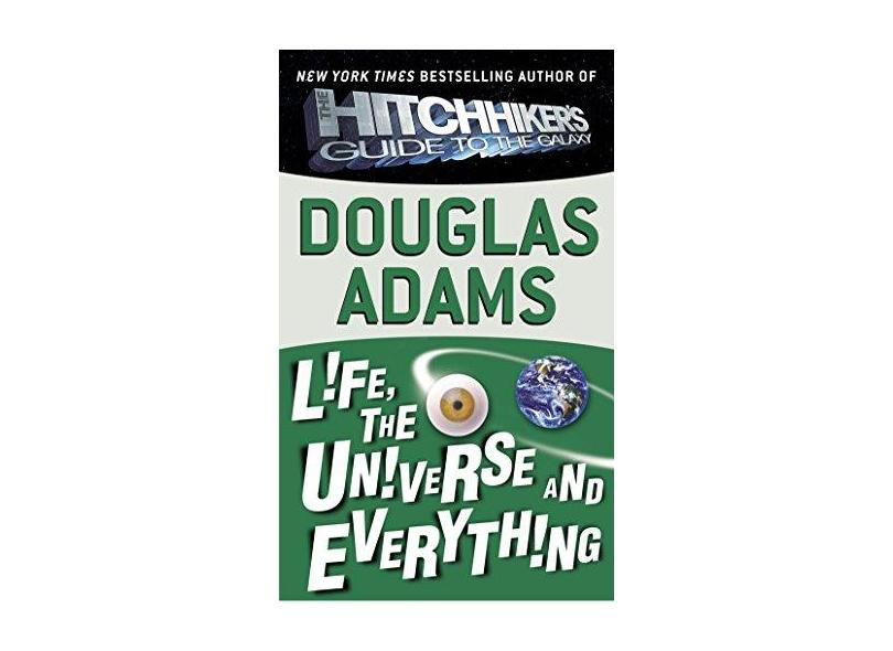 Life, The Universe And Everything - Adams,douglas - 9780345391827