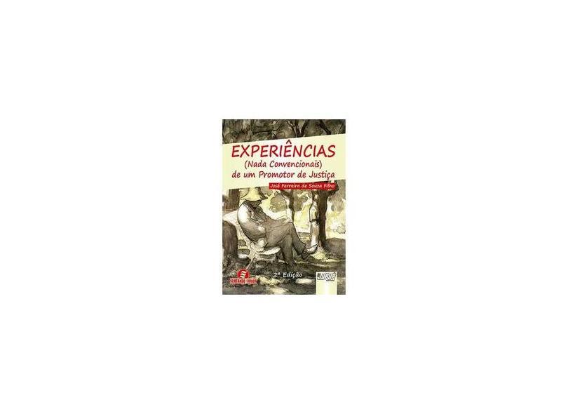 Experiências (Nada Convencionais) de Um Promotor de Justiça - José Ferreira De Souza Filho - 9788536236520