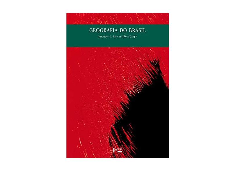 Geografia do Brasil 5 Ed. - Ross, Jurandyr Luciano Sanches - 9788531402425