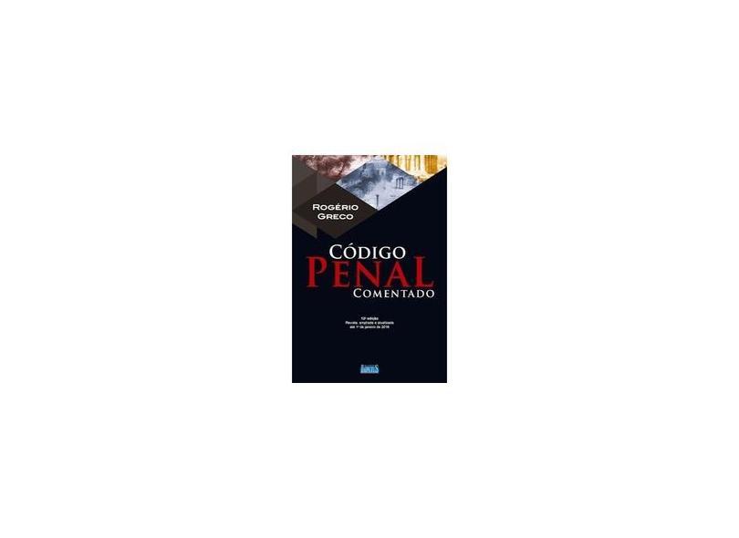 Código Penal Comentado - Rogério Greco - 9788576269755