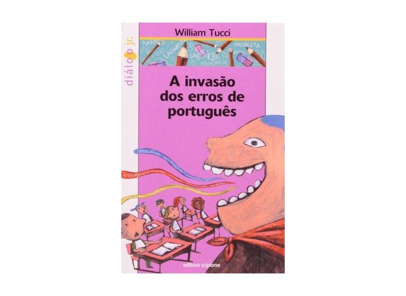 A Invasão Dos Erros de Português - Col. Diálogo Júnior - Tucci, William - 9788526260030