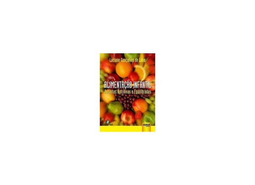 Alimentacao Infantil - Receitas Nutritivas E Equilibradas - Capa Comum - 9788536238081
