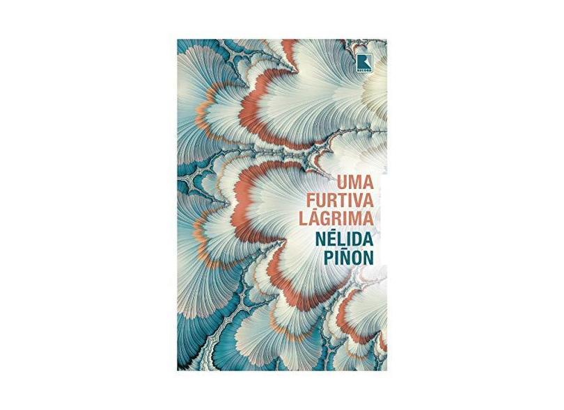 Uma furtiva lágrima - Nélida Piñon - 9788501116239
