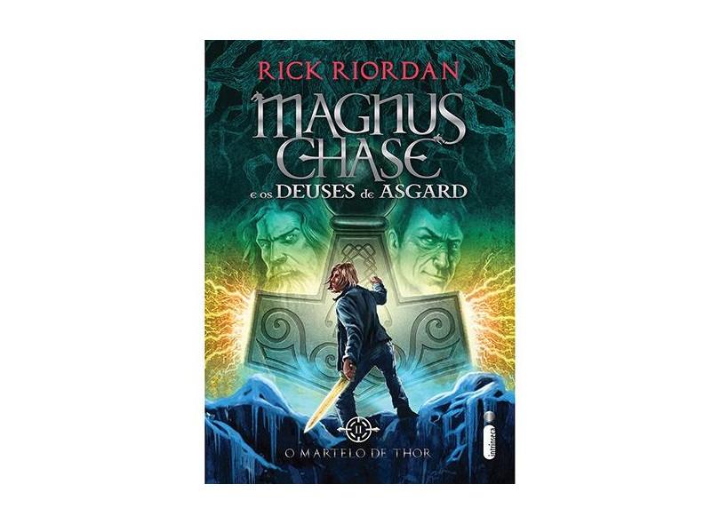 O Martelo de Thor - Série Magnus Chase e Os Deuses de Asgard - Vol. 2 - Rick Riordan; - 9788551000700
