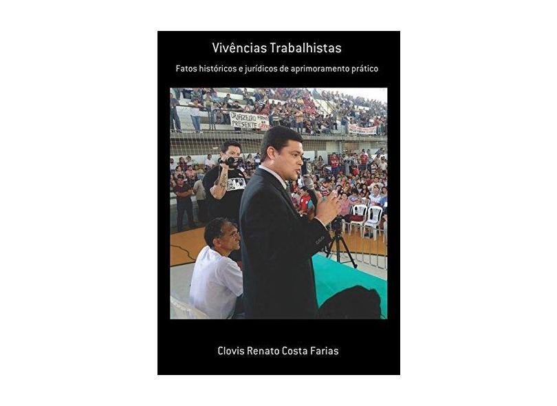 Vivências Trabalhistas - Clovis Renato Costa Farias - 9788591264438