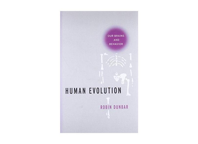 Human Evolution: Our Brains and Behavior - Robin Dunbar - 9780190616786