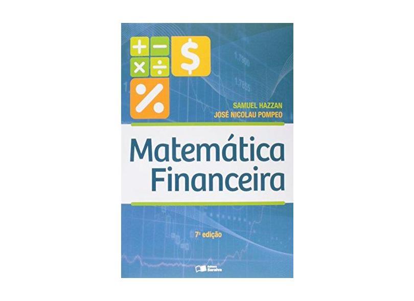 Matemática Financeira - 7ª Ed. 2014 - Hazzan, Samuel; Pompeo, José Nicolau - 9788502618152