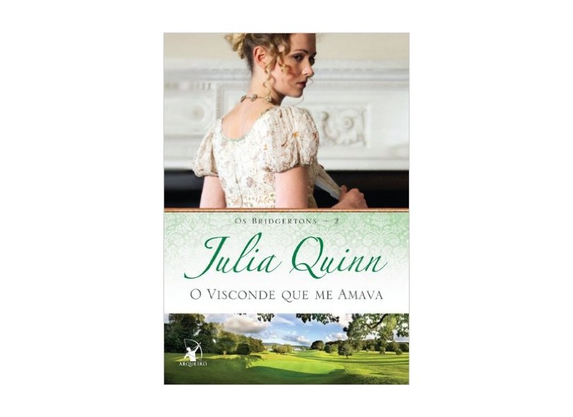 O Visconde Que Me Amava - Julia Quinn - 9788580411973