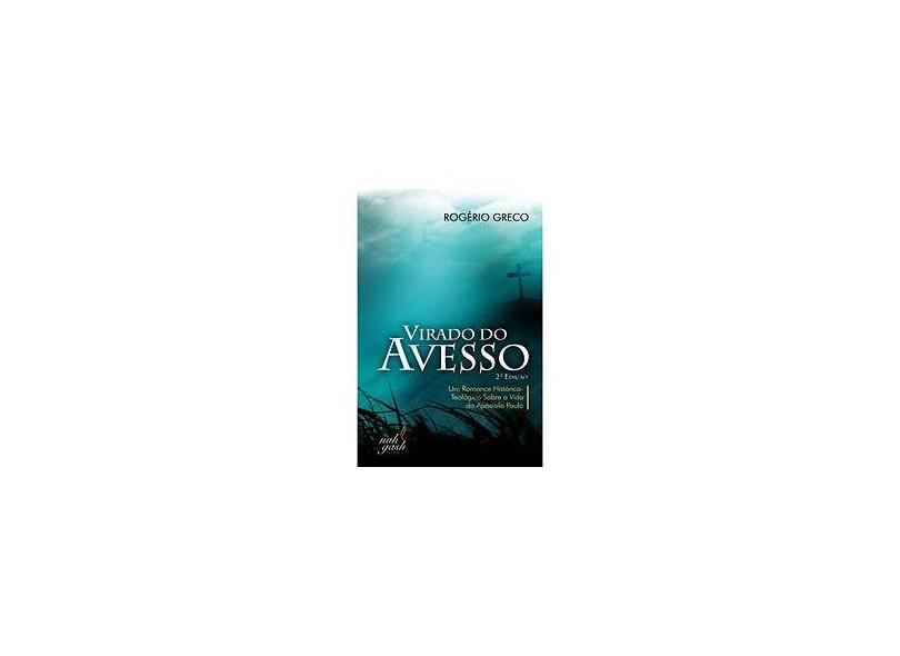 Virado do Avesso - 2ª Ed. - 2011 - Greco, Rogerio - 9788599788059