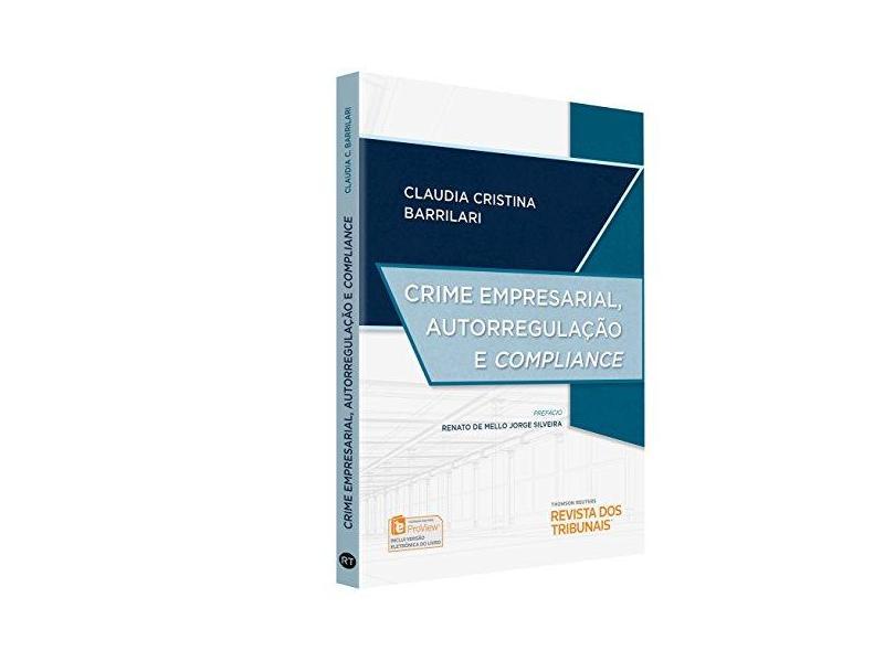 Crime Empresarial, Autorregulação e Compliance - Claudia Cristina Barrilari - 9788553210800