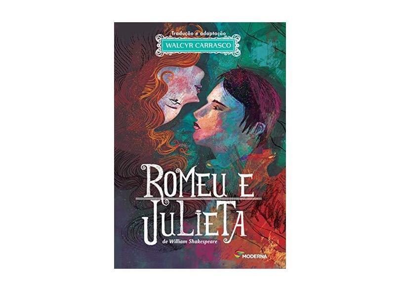 Romeu E Julieta - Walcyr Carrasco; William Shakespeare - 9788516103057