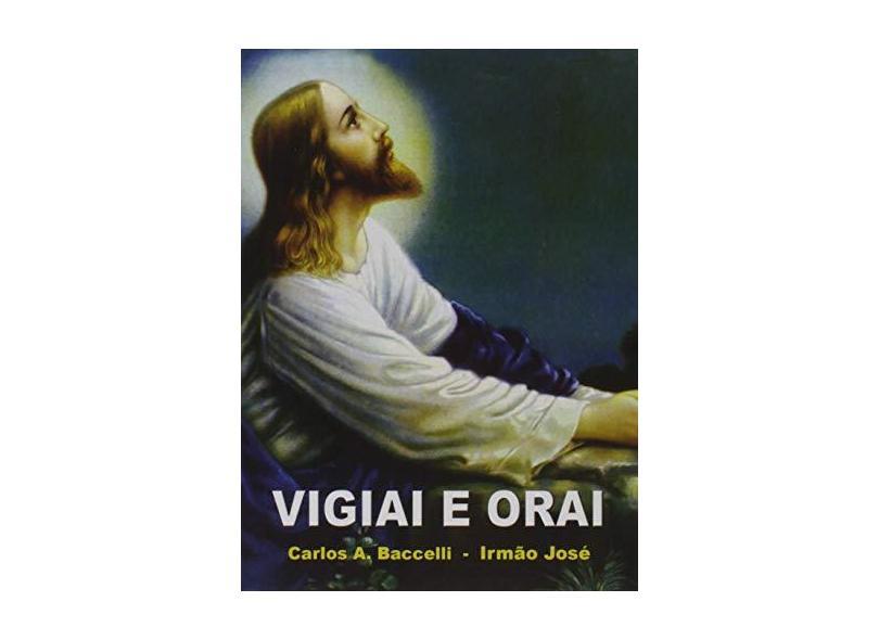 Vigiai e Orai - Livro de Bolso - Carlos A. Baccelli - 9788586423710