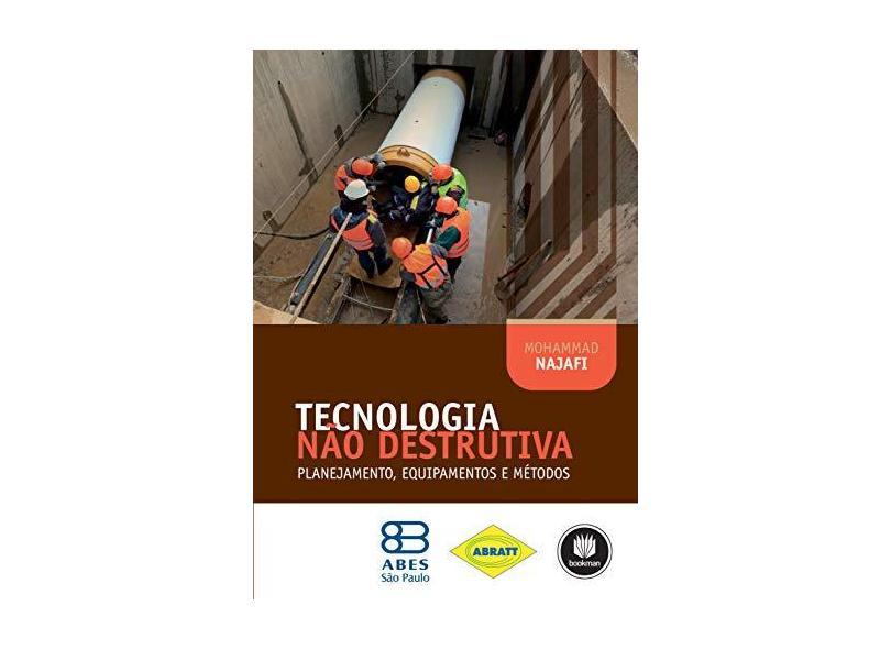 Tecnologia Não Destrutiva: Planejamento, Equipamentos e Métodos - Mohammad Najafi - 9788582604090