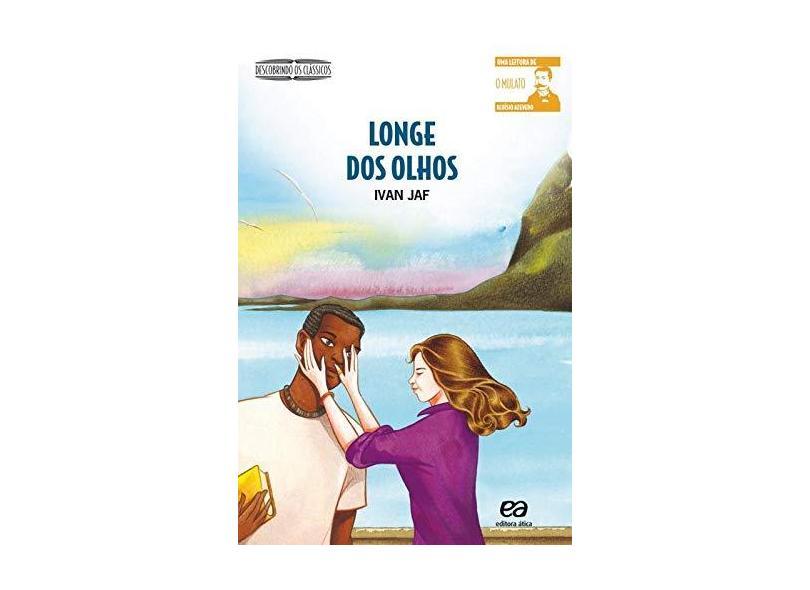 Longe dos Olhos - Col. Descobrindo os Clássicos - Jaf, Ivan - 9788508120215