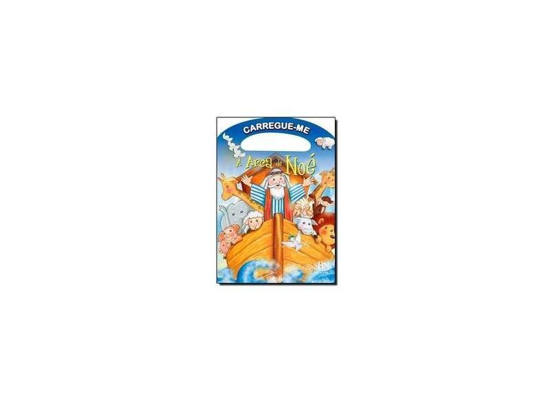 A Arca de Noé - Coleção Carregue-me - Cristina Marques - 9788573988123