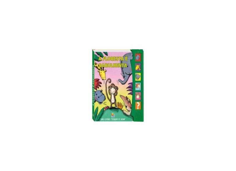 A Floresta e Barulhenta. Macacos e Macaquices! - Vários Autores - 9788537611388