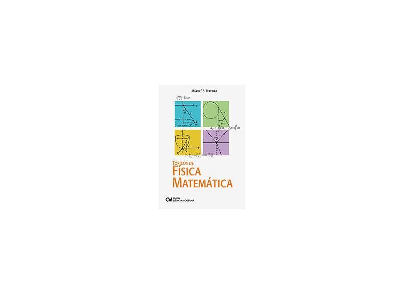 """Tópicos De Física Matemática - """"ferreira, Mário Fernando Dos Santos"""" - 9788539908660"""