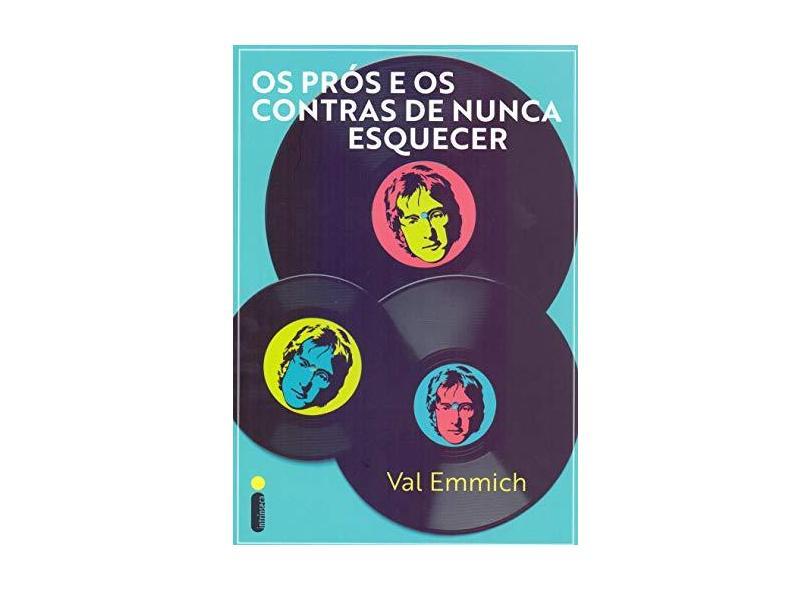 Os prós e os contras de nunca esquecer - Val Emmich - 9788551003695
