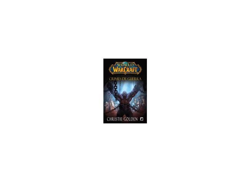 World Of Warcraft - Crimes de Guerra - Golden, Christie - 9788501052759