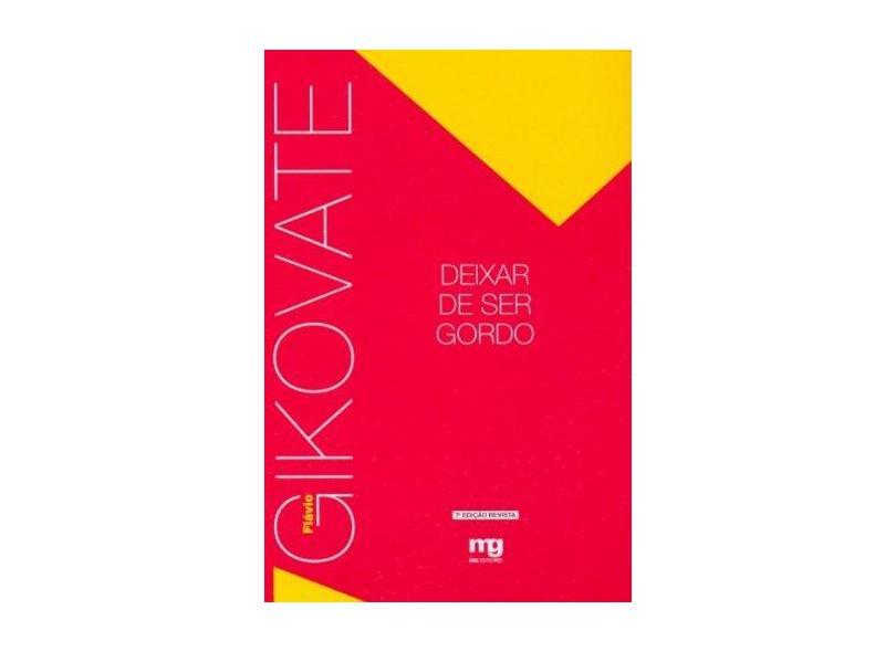 Deixar de Ser Gordo - 7ª Edição - Gikovate, Flavio - 9788572550437